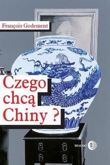 Chomikuj, ebook online Czego chcą Chiny?. Francois Godement