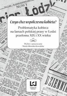 Chomikuj, ebook online Czego chce współczesna kobieta? Problematyka kobieca na łamach polskiej prasy w Łodzi przełomu XIX i XX wieku. Marta Sikorska-Kowalska