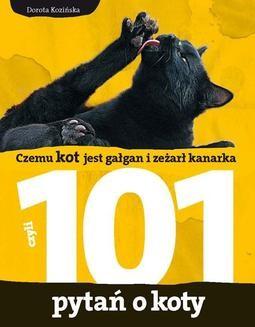 Chomikuj, ebook online Czemu kot jest gałgan i zeżarł kanarka. 101 pytań o koty. Dorota Kozińska