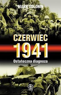 Chomikuj, ebook online Czerwiec 1941. Ostateczna diagnoza. Mark Sołonin
