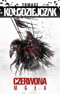 Chomikuj, ebook online Czerwona Mgła. Tomasz Kołodziejczak