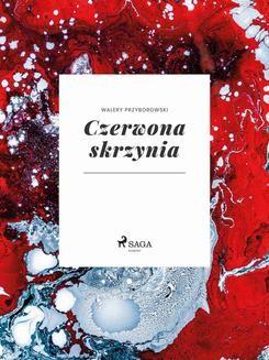 Chomikuj, ebook online Czerwona skrzynia. Walery Przyborowski