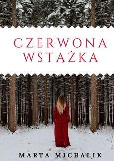Chomikuj, ebook online Czerwona Wstążka. Marta Michalik