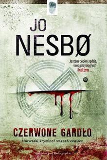 Chomikuj, pobierz ebook online Czerwone Gardło. Jo Nesbø
