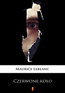 Chomikuj, ebook online Czerwone koło. Maurice Leblanc