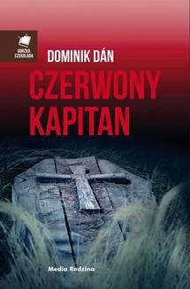 Chomikuj, ebook online Czerwony kapitan. Dominik Dan