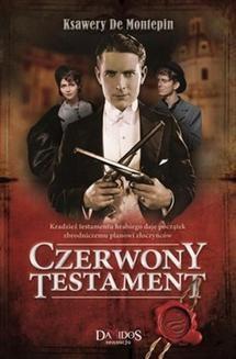 Chomikuj, pobierz ebook online Czerwony testament. Część 1. Ksawery de Montepin