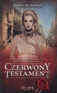Chomikuj, ebook online Czerwony testament. Część 2. Ksawery de Montepin