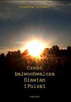 Chomikuj, ebook online Cześć bałwochwalcza Słowian i Polski. Joachim Lelewel
