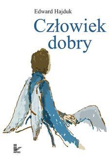 Chomikuj, ebook online Człowiek dobry. Edward Hajduk