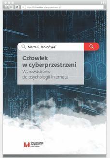 Chomikuj, pobierz ebook online Człowiek w cyberprzestrzeni. Wprowadzenie do psychologii Internetu. Marta R. Jabłońska