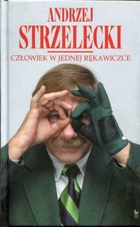 Chomikuj, pobierz ebook online Człowiek w jednej rękawiczce. Andrzej Strzelecki