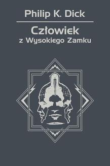 Chomikuj, ebook online Człowiek z Wysokiego Zamku. Philip K. Dick