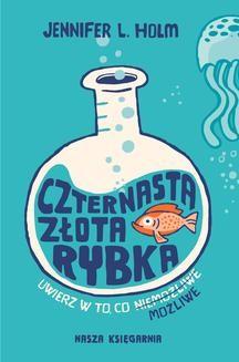 Chomikuj, ebook online Czternasta złota rybka. Jennifer L. Holm