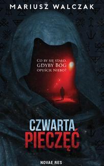Chomikuj, ebook online Czwarta pieczęć. Mariusz Walczak