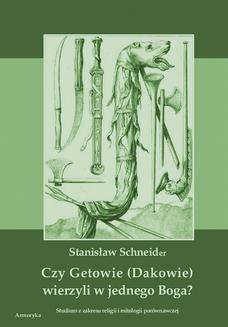 Chomikuj, ebook online Czy Getowie (Dakowie) wierzyli w jednego Boga? Studium z zakresu religii i mitologii porównawczej. Stanisław Schneider
