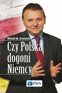 Chomikuj, ebook online Czy Polska dogoni Niemcy. Witold M. Orłowski