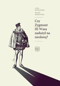 Chomikuj, ebook online Czy Zygmunt III Waza zasłużył na niesławę?. Maciej Pieńkowski