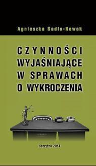 Chomikuj, ebook online Czynności wyjaśniające w sprawach o wykroczenia. Agnieszka Sadło-Nowak