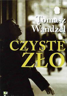 Chomikuj, ebook online Czyste Zło. Tomasz Wandzel