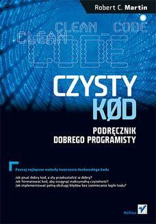 Chomikuj, ebook online Czysty kod. Podręcznik dobrego programisty. Robert C. Martin