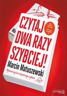 Chomikuj, ebook online Czytaj dwa razy szybciej!. Marcin Matuszewski