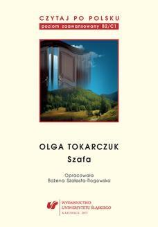 Chomikuj, ebook online Czytaj po polsku. T. 10: Olga Tokarczuk: Szafa . Materiały pomocnicze do nauki języka polskiego jako obcego. Edycja dla zaawansowanych (poziom B2/C1). oprac. Bożena Szałasta-Rogowska