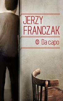 Chomikuj, pobierz ebook online Da capo. Jerzy Franczak