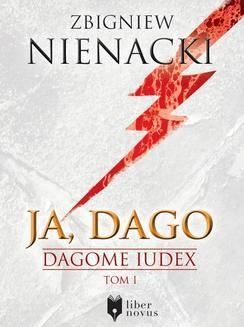Chomikuj, ebook online Dagome Iudex Tom 1: Ja, Dago. Zbigniew Nienacki