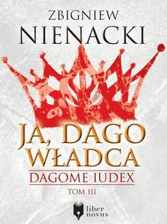 Chomikuj, ebook online Dagome Iudex Tom 3: Ja, Dago Władca. Zbigniew Nienacki