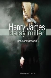 Chomikuj, ebook online Daisy Miller i inne opowiadania. Henry James