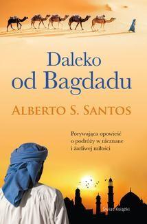 Chomikuj, ebook online Daleko od Bagdadu. Alberto S. Santos