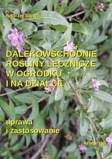 Ebook Dalekowschodnie rośliny lecznicze w ogródku i na działce pdf