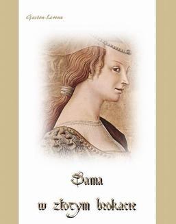 Chomikuj, ebook online Dama w złotym brokacie. Gaston Leroux