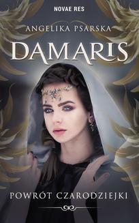 Chomikuj, ebook online Damaris. Powrót czarodziejki. Angelika Psarska