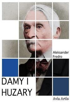 Chomikuj, pobierz ebook online Damy i Huzary. Aleksander Fredro