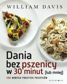 Chomikuj, ebook online Dania bez pszenicy w 30 minut (lub mniej). William Davis