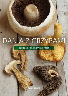 Chomikuj, ebook online Dania z grzybami. Barbara Jakimowicz-Klein