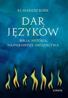 Ebook Dar języków. Biblia, historia, najpiękniejsze świadectwa pdf