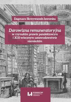 Chomikuj, ebook online Darowizna remuneratoryjna w rzymskim prawie pandektowym i XIX-wiecznym ustawodawstwie niemieckim. Dagmara Skrzywanek-Jaworska