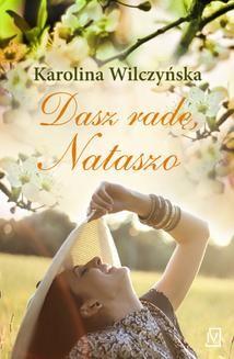 Chomikuj, ebook online Dasza radę Nataszo. Karolina Wilczyńska
