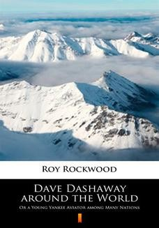Chomikuj, ebook online Dave Dashaway around the World. Or a Young Yankee Aviator among Many Nations. Roy Rockwood