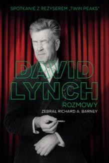 Chomikuj, ebook online David Lynch. Rozmowy. Richard A. Barney