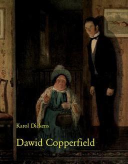 Chomikuj, pobierz ebook online Dawid Copperfield. Karol Dickens