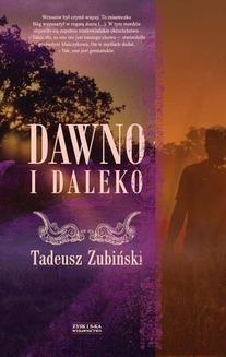 Chomikuj, ebook online Dawno i daleko. Tadeusz Zubiński