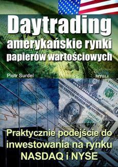 Chomikuj, pobierz ebook online Daytrading – amerykańskie rynki papierów wartościowych. Piotr Surdel