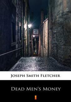Chomikuj, ebook online Dead Mens Money. Joseph Smith Fletcher