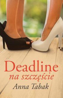 Ebook Deadline na szczęście pdf