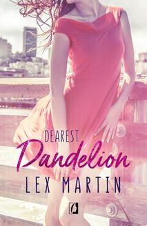 Chomikuj, ebook online Dearest. Tom 2. Dandelion. Dearest. Tom 2. Lex Martin
