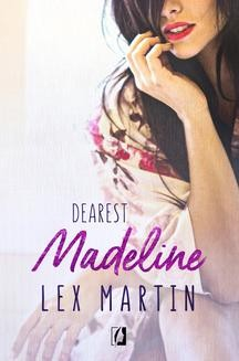 Chomikuj, ebook online Dearest. Tom 3. Madeline.. Lex Martin